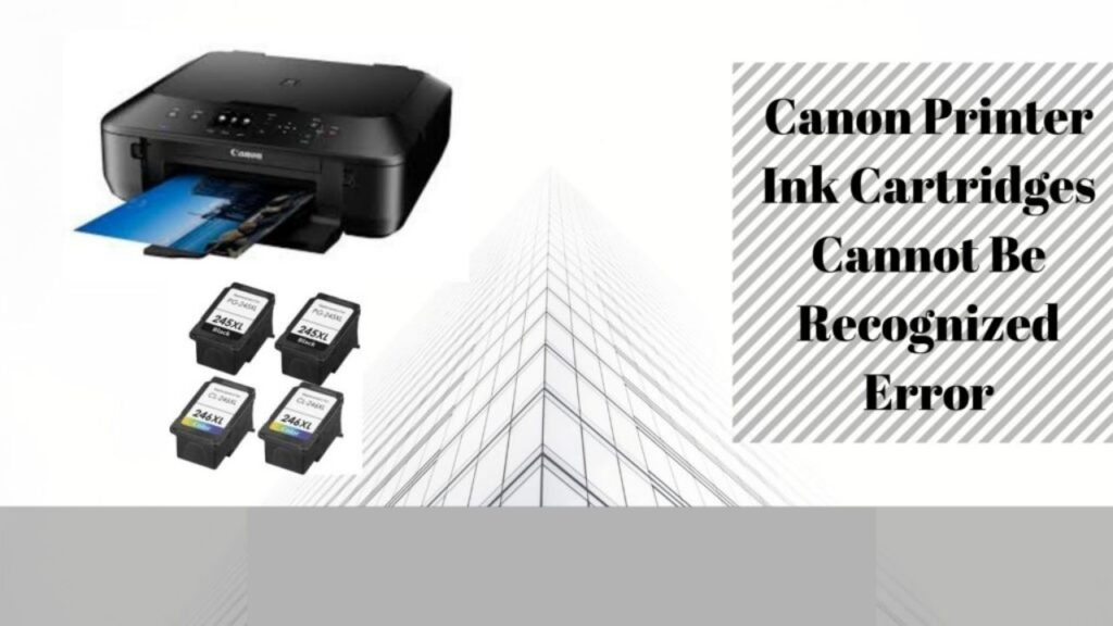 canon printer ink cartridges cannot be recognized error