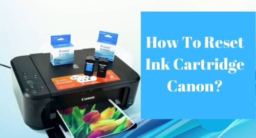How To Reset An Ink Cartridge In Canon Printer