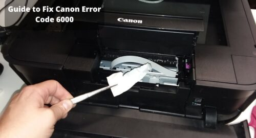Troubleshooting Guide to Fix Canon Error Code 6000